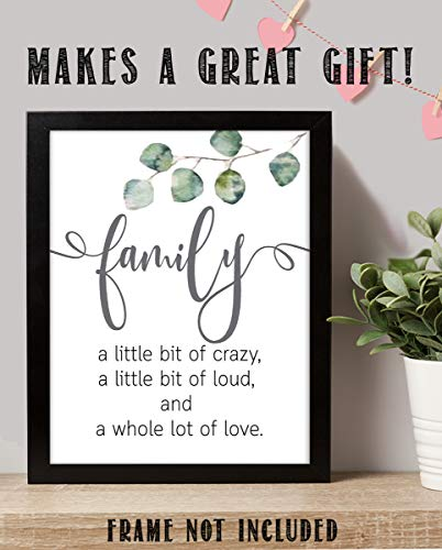 """""""Family- Lil Crazy, Lil Loud & Lot of Love""""- 8 x 10"""" Family Sign-Wall Art Decor.-Ready to Frame. Modern Floral Design Print for Home Decor. Great Reminder to Love & Appreciate Your Family."""