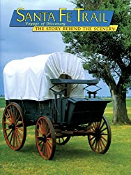 Santa Fe Trail: Voyage of Discovery (The story behind the scenery)
