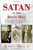 Satan in the Dance Hall, Ralph G. Giordano, 0810861461