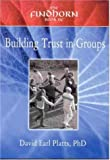 The Findhorn Book of Building Trust in Groups, David Earl Platts, 1844090175