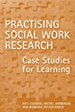 img - for Practising Social Work Research: Case Studies for Learning book / textbook / text book