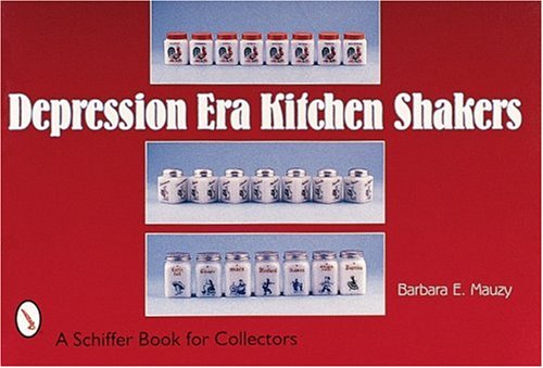 Depression Era Kitchen Shakers (Schiffer Book for Collectors)