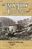 Enos Mills' Colorado, James H. Pickering, 1555663672