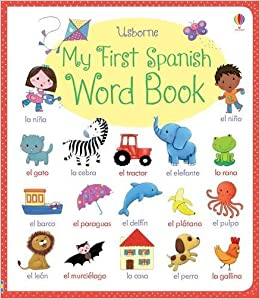 My First Spanish Word Book (My First Word Book) by Felicity Brooks (2015-08-01): Felicity Brooks;Hannah Wood: Amazon.com: Books