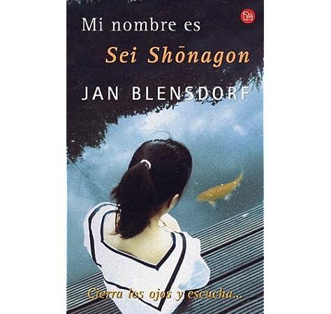MI NOMBRE ES SEI SHONAGON - PDL (Punto De Lectura): Amazon.es: Blensdorf, Jan, Losada Malvarez, Juan Carlos, Murillo Fort, Luis: Libros