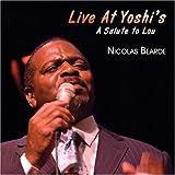 Live at Yoshi's: A Salute to Lou by NICOLAS BEARDE (2008-05-20)