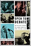img - for Open to Debate: How William F. Buckley Put Liberal America on the Firing Line book / textbook / text book