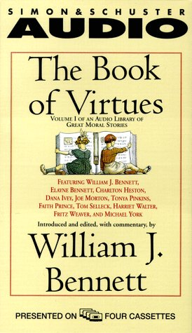 The Book of Virtues: An Audio Library of Great Moral Stories (An Audio Library of Great Moral Stories, Vol1)