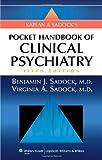 Kaplan and Sadock's Pocket Handbook of Clinical Psychiatry
