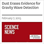 Dust Erases Evidence for Gravity Wave Detection | Andrew Grant