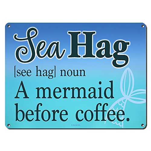 "Sea Hag, A Mermaid Before Coffee ~ Beach Theme Decor ~ 9"" x 12"" Metal Sign ~ Home Wall Decorations & Gifts for Ocean Lovers, Teenagers, Dorm Room, Cottage, Housewarming, Office Decor (RK3058_9x12) - Beach Theme Coffee"