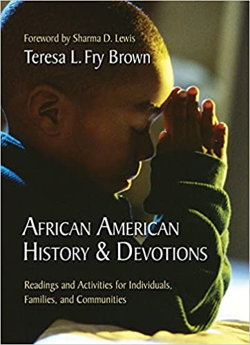 African American History and Devotions: Readings and Activities for Individuals, Families, and Communities by Teresa L. Fry Brown