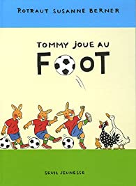 Tommy joue au foot par Rotraut Susanne Berner