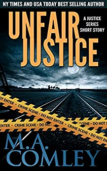 Unfair Justice: A Justice short story by [Comley, M A]