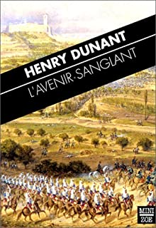 L'avenir sanglant, Dunant, Henry