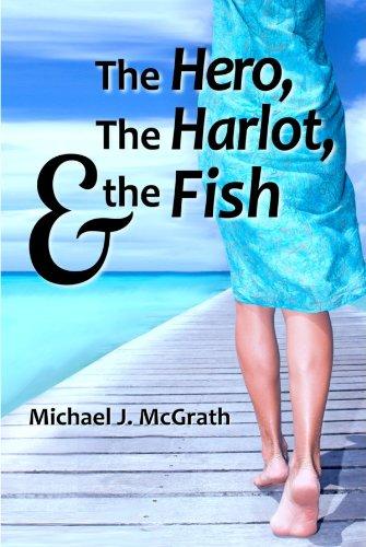 The Hero, the Harlot, and the Fish (The Hero Series Book 1)