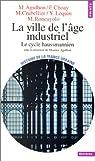 La Ville de l'âge industriel : Le cycle haussmannien par Agulhon