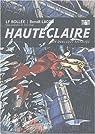 Hauteclaire, Tome 2 : Un duel sous Richelieu par Bollée