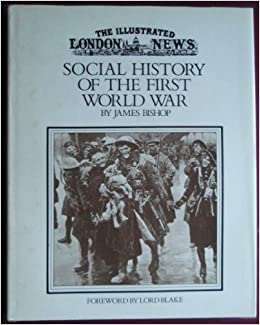 Book The Illustrated London News: Social History Of The First World War