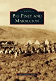 Big Piney and Marbleton, Ann Chambers Noble, 0738575887