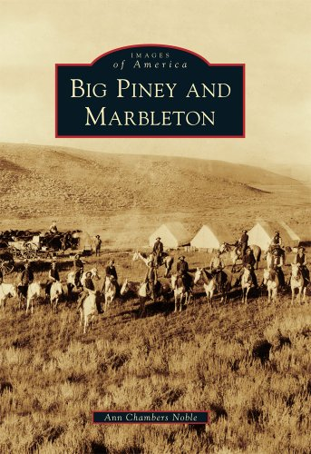 Big Piney and Marbleton (Images of America)