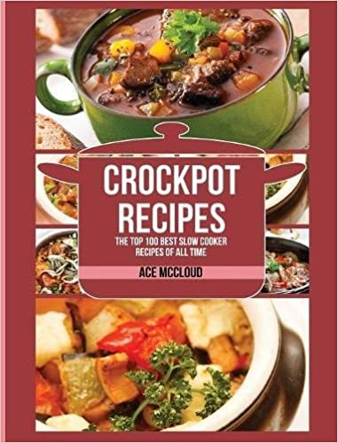 Crockpot recipes the top 100 best slow cooker recipes of all time crockpot recipes the top 100 best slow cooker recipes of all time ace mccloud 9781640482685 amazon books forumfinder Choice Image