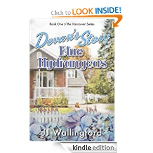 Devan's Story: Blue Hydrangeas (The Vancouver Series) JJ Wallingford and Mary Holmes