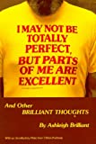I May Not Be Totally Perfect, but Parts of Me Are Excellent, Ashleigh Brilliant, 0880072164