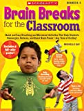 Brain Breaks for the Classroom, Michelle Gay, 0545074746