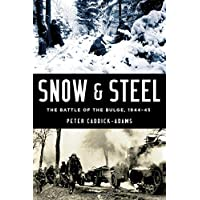 Snow and Steel: The Battle of the Bulge, 1944-45
