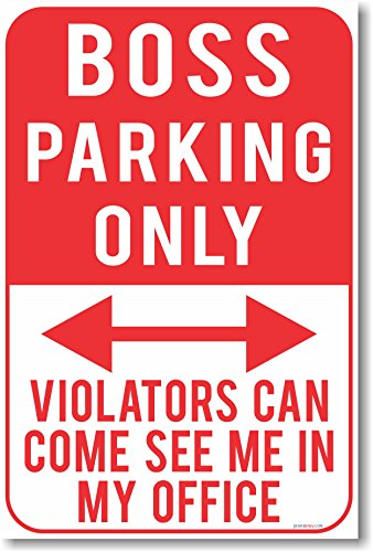 Boss Parking Only - Violators Can Come See Me In My Office - NEW Humor Joke Poster