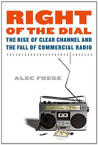 right-of-the-dial-the-rise-of-clear-channel-and-the-fall-of-commercial-radio