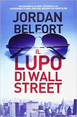 jordan belfort libro  : Il lupo di Wall Street - Jordan Belfort, M. Foschini ...