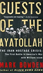 Guests of the Ayatollah: The Iran Hostage Crisis: The First Battle in America's War with Militant Islam