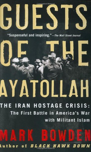 Guests of the Ayatollah: The Iran Hostage Crisis: The First Battle in America
