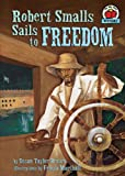 Robert Smalls Sails to Freedom, Susan Taylor Brown, 0822560518