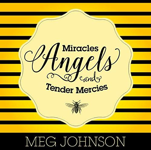 Miracles, Angels, and Tender Mercies