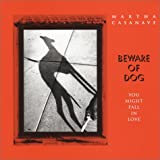 Beware of Dog, Martha Casanave, 0963039385