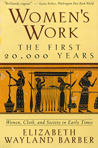 Amazon womens work the first 20000 years women cloth and womens work the first 20000 years women cloth and society in early times fandeluxe Images
