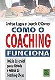 Como o Coaching Funciona O Guia Essencial para a História e Prática do Choaching Eficaz Ainda que muitas pessoas se descrevam como coaches, o que fazem e como fazem pode variar consideravelmente. Existe Coaching executivo, de negócios, de vida, de es...