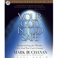 Your God Is Too Safe - Audiobook: Unabridged