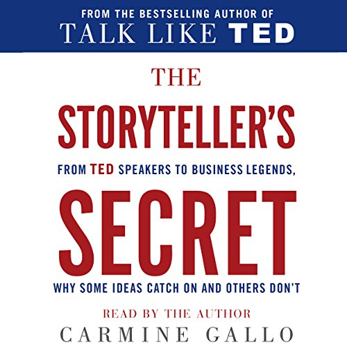 The Storyteller's Secret: From TED Speakers to Business Legends, Why Some Ideas Catch on and Others Don't Audiobook [Free Download by Trial] thumbnail