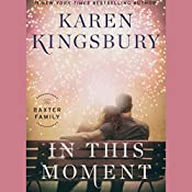 In This Moment: The Baxter Family, Book 2 | Karen Kingsbury