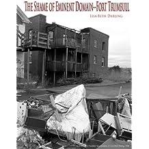 The Shame of Eminent Domain--Fort Trumbull