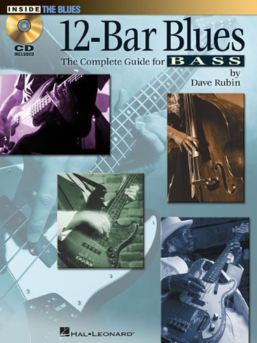 12-Bar Blues: The Complete Guide for Bass (Inside the Blues)