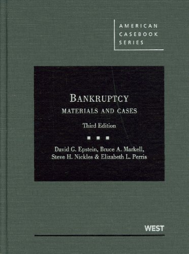 Download Epstein, Markell, Nickles and Perris's Bankruptcy: Materials and Cases, 3d (American Casebook Series) 3rd (third) by David G Epstein, Bruce A Markell, Steve H Nickles, Elizabeth (2010) Paperback pdf epub
