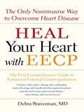 Heal Your Heart with Eecp, Debra Braverman, 078628840X