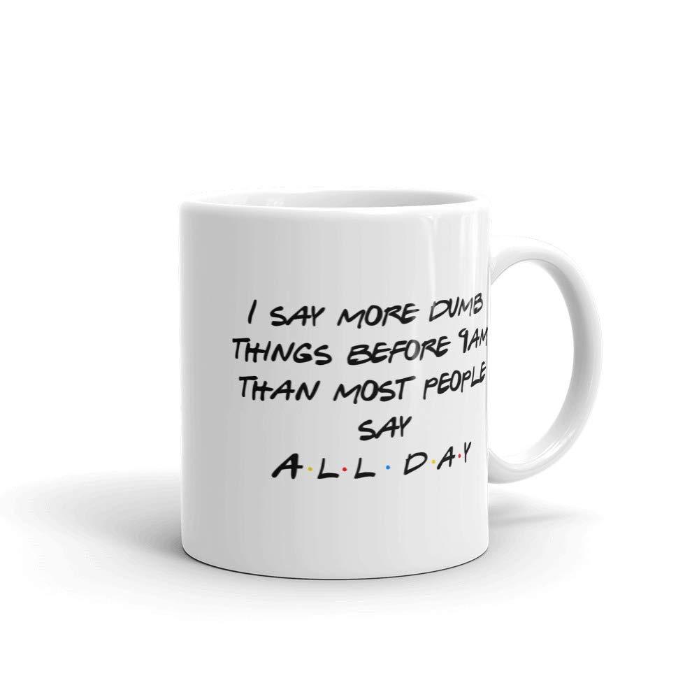 Amazon I Say More Dumb Things Before 9am Coffee Mug Chandler