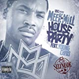 meek mill house party - House Party (Feat. Young Chris) [Explicit]