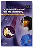 Ear, Nose and Throat and Head and Neck Surgery E-Book: An Illustrated Colour Text